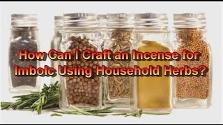 How Can I Craft an Incense for Imbolc Using Household Herbs?
