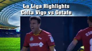 La Liga Highlights Celta Vigo vs Getafe