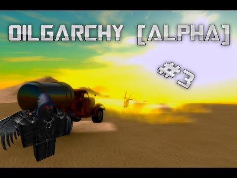 Oilgarchy[ALPHA] Ep.3 - Roblox - Oil Productions sky-rocket!
