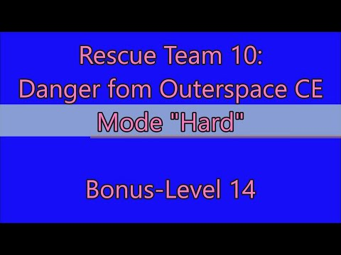 Rescue Team 10: Danger From Outer Space CE Bonus-Level 14 |