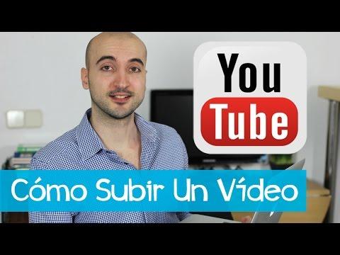 Cómo Subir Un Vídeo a YouTube (y hacerlo bien)