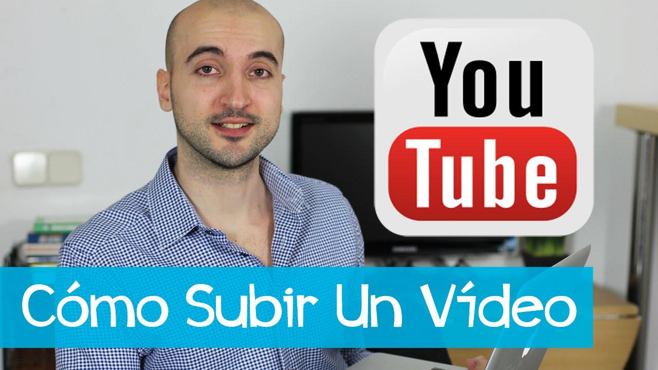 Cómo Subir Un Vídeo a YouTube (y hacerlo bien) - YouTube