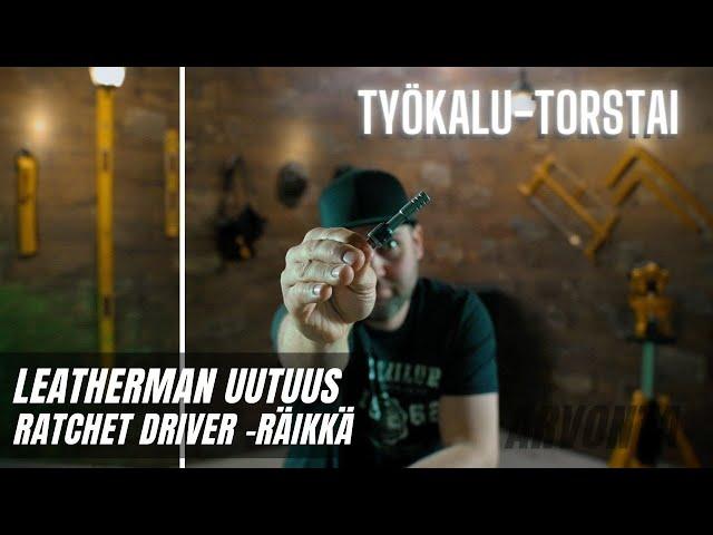 LEATHERMAN RATCHET DRIVER -RÄIKKÄ - TYÖKALUTORSTAI