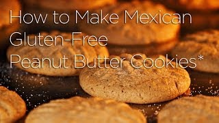 How To Make Mexican Gluten-free Peanut Butter Cookies (hint: They're Not Real) | Family Vlog