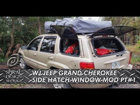 Ep 15 Wj Jeep Grand Cherokee Side Window Hatch Modification Part 1 Youtube