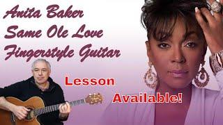 Same Ole Love, Anita Baker - fingerstyle guitar arrangement by Jake Reichbart