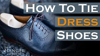 How To Tie Dress Shoes | Parisian Knot Method