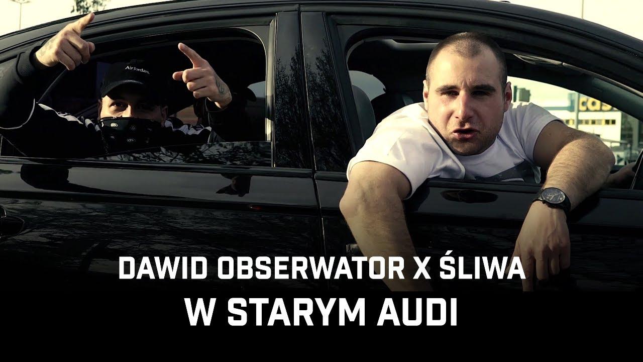 Dawid Obserwator ft. Śliwa - W starym audi
