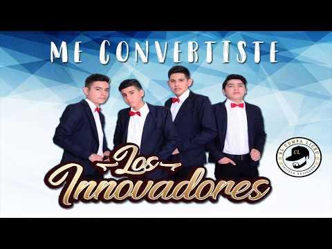 Me Convertiste - Los Innovadores 2018