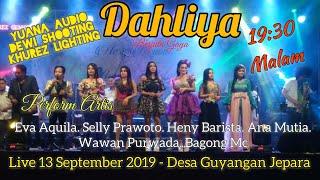 Download lagu OM DAHLIYA Live streaming 13 september 2019  Live GUYANGAN JEPARA