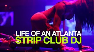 Life of an Atlanta Strip Club DJ