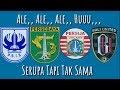 Chant Serupa Tapi Tak Sama Ale Ale Ale Huuu,,, Psis, Persebaya, Persija, Bali United