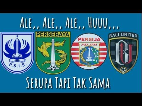 Chant Serupa Tapi Tak Sama!! Ale Ale Ale Huuu,,, PSIS, PERSEBAYA, PERSIJA, BALI UNITED