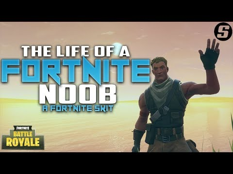 The Life Of A Fortnite Noob (Fortnite Skit)