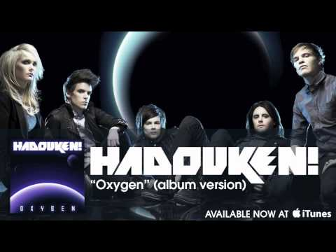 Hadouken!  Oxygen Album Version Audio