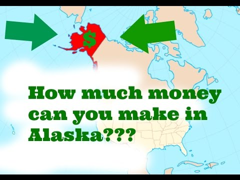 $$ Work in Alaska: Can you get rich in Alaska? $$ Make Money? Get Rich? Or die trying?