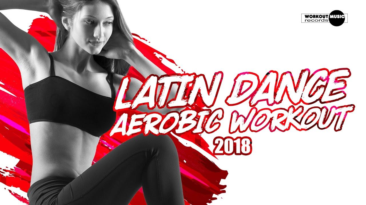 Latin Dance Aerobic Workout 2018 (128 - 132 bpm / 32 count)