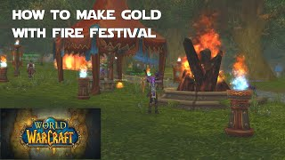 How to Make Gold With Fire Festival 2021 - World of Warcraft Shadowlands Gold Making Guides