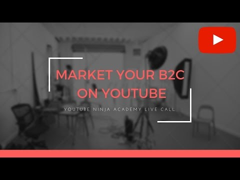 7 Proven Ways to Market Your B2C Business on YouTube