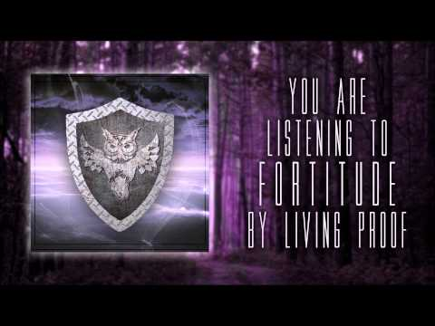 Living Proof - Fortitude (Feat. Sven Fairchild of I Survived)