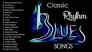 Classic Rhythm And Blues Music - Blues Music Best Songs Ever