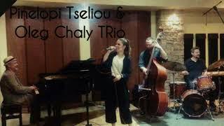 Pinelopi Tseliou & Oleg Chaly Trio - Everything Happens To me