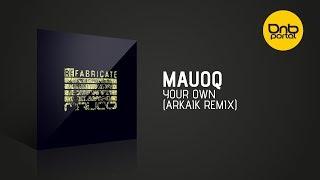 Mauoq - Your Own (Arkaik Remix) [Mauoq  Music]