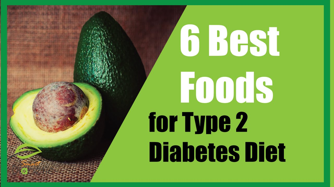 Best 6 Foods For Type 2 Diabetes Diet Youtube