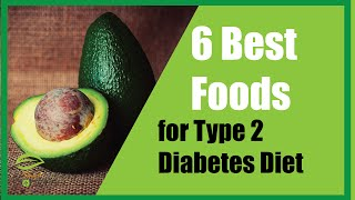 Best 6 Foods for Type 2 Diabetes Diet(For more information visit http://smartdiabeticdiet.com/ A person with type 2 diabetes are often overweight. It is crucial to reduce the amount of food on his plate, ..., 2016-02-03T19:40:32.000Z)