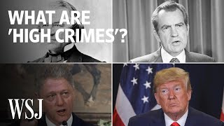 Trump Impeachment Probe: What Are 'High Crimes and Misdemeanors'? | WSJ