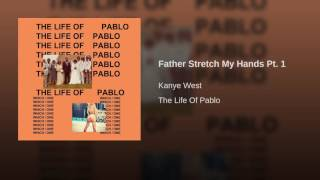 father stretch my hands pt 1