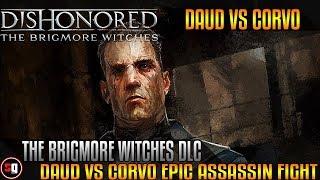 Dishonored : The Brigmore Witches DLC - Daud Vs Corvo