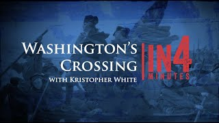Washington's Crossing of the Delaware River: The Revolutionary War in Four Minutes