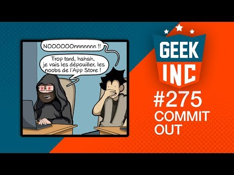 Geek Inc 275 : Commit Out