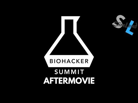 BIOHACKER SUMMIT 2017 HELSINKI Highlights Aftermovie