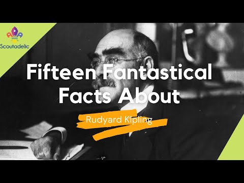 SCOUTADELIC | Fifteen Fantastical Facts - Rudyard Kipling