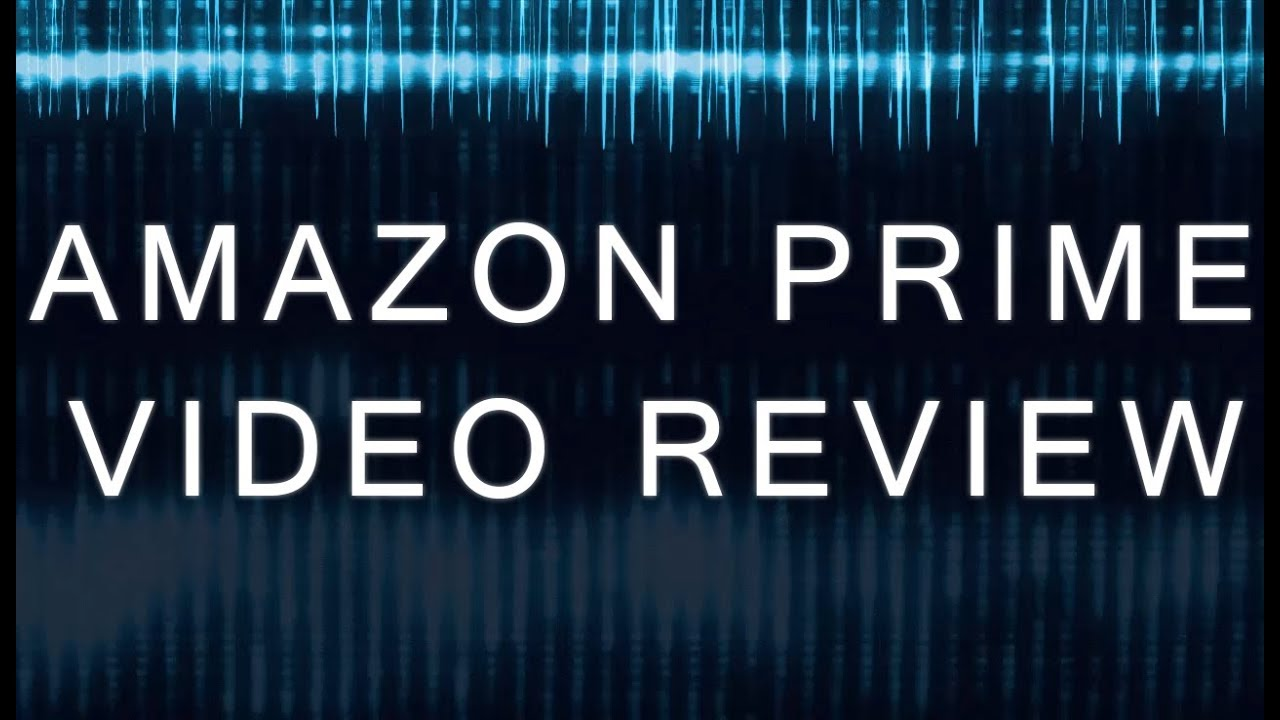 Amazon Prime Video Review YouTube