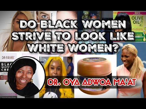 Honest Thought: Do Black Women Strive to Look Like White Women?