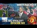 [TTB] PES 2018 - Man United Master League - The Big Rivalry Match! - Ep 6