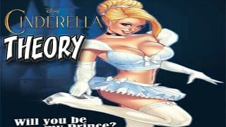 Cartoon Conspiracy Theory | Cinderella was Supposed to Get Laid Before Midnight?!