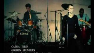 cássia eller golden slumbers, carry that weight & the end (beatles)