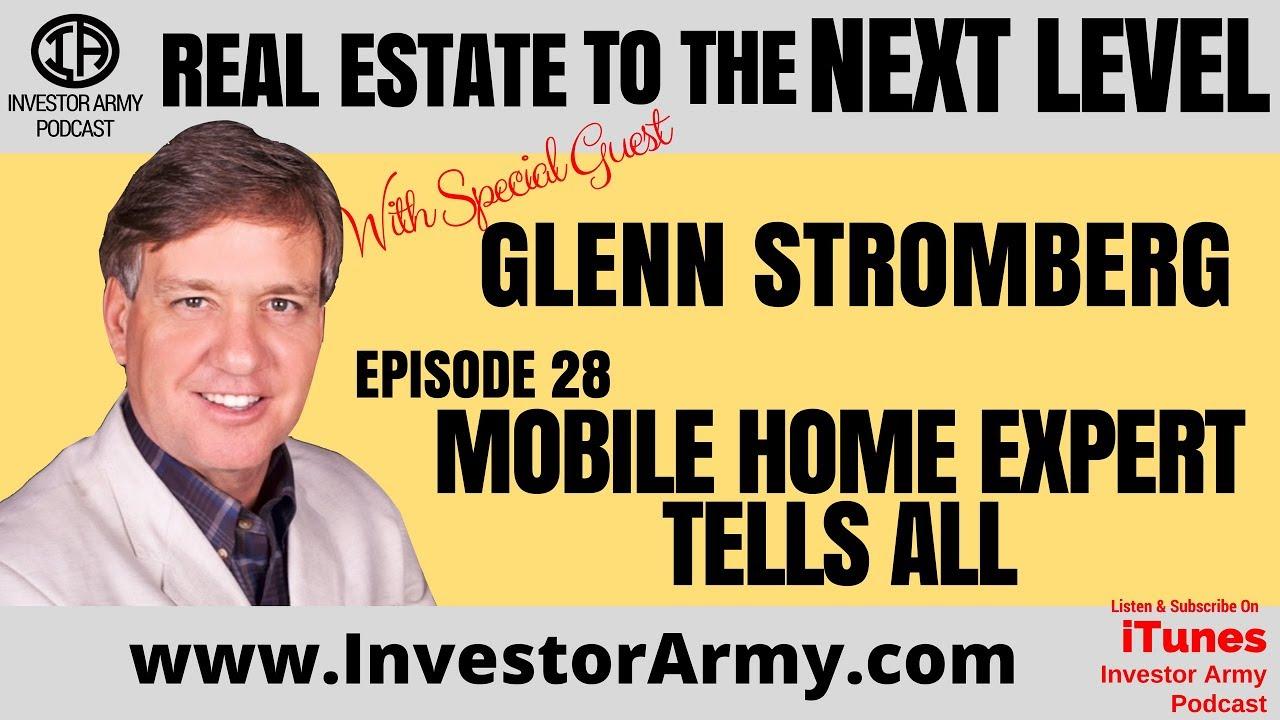 Episode #28 - Mobile Home Expert Tells All - Glenn Stromberg