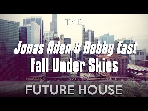 Jonas Aden & Robby East - Fall Under Skies