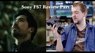 Sony FS7 Review Part 2