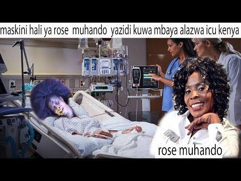 -habari-mbaya-rose-muhando-alazwa-ICU-hospital-kenya