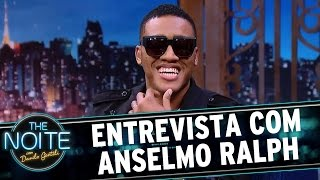 Entrevista com Anselmo Ralph | The Noite (07/04/17)