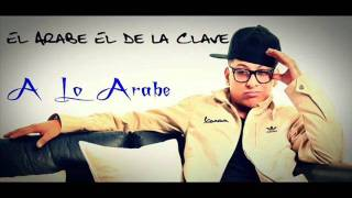 A Lo Árabe - El Árabe El De La Clave (Kmello Record) YouTube Videos