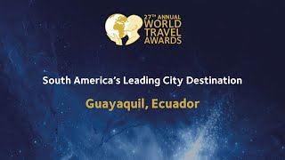 Guayaquil - South America's Leading City Destination 2020