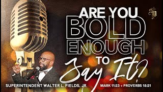Sunday, October 11, 2020 // ARE YOU BOLD ENOUGH TO SAY IT // Mark 11:23 // Proverbs 18:21