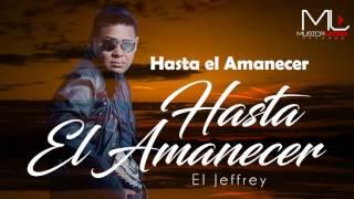 Hasta El Amanecer Jeffrey el canta lindo By Msica Latina Records.mp3